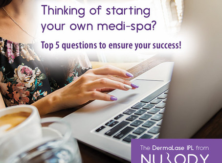Thinking of starting your own medi-spa? Top 5 questions to ensure your success!