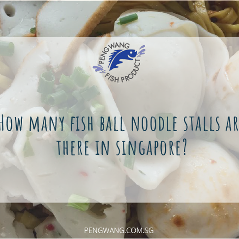 How Many Fish Ball Noodle Stalls Are There In Singapore?