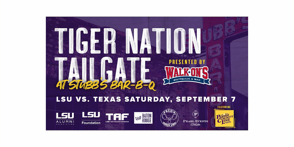 LSU vs Texas Tiger Nation Tailgate presented by Walk-On's