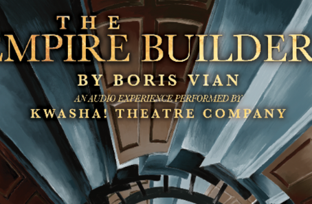 An Innovative Theatre Experience - The Empire Builders