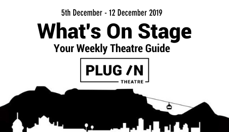What's On Stage: Your Weekly Theatre Guide (Cape Town)