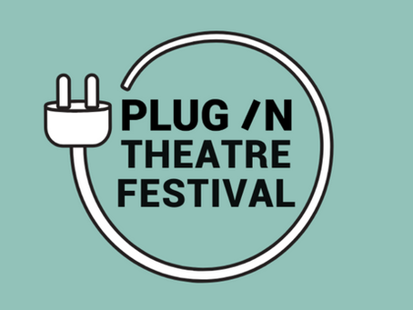 FINAL CALL to support local artists in the last few days of the Plug In Theatre Festival