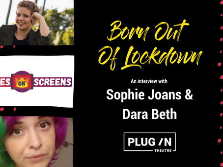 Born Out Of Lockdown - An Interview with Sophie Joans and Dara Beth of Scenes On Screens