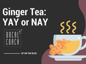 Ginger Tea: YAY or NAY