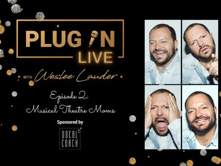 'PlugInLIVE - Musical Theatre Moms'