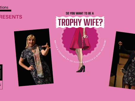 A Cape Town Debut of 'So You Want to be a Trophy Wife?'