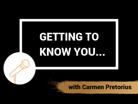 Getting To Know You with Carmen Pretorius