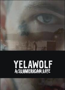 YELAWOLF A SLUMERICAN LIFE