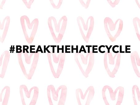 #BreakTheHateCycle