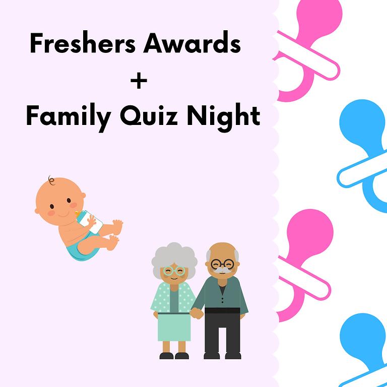Freshers Awards + Family Quiz Night