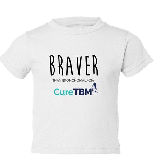"""Braver Than Bronchomalacia"" Toddler White Shirt"
