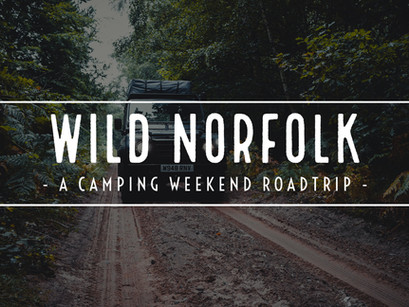 Our Favourite Roadtrip Through Norfolk: What to do, where to pitch, and what to see!