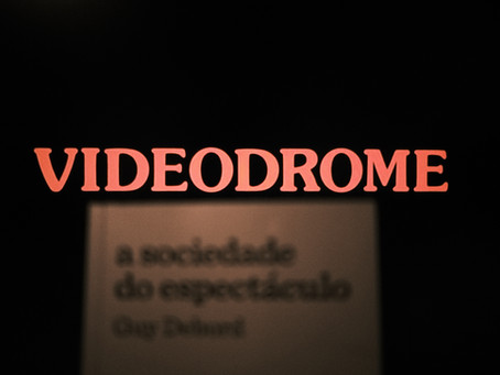 On Cronenberg's Videodrome and Debord's The Society of the Spectacle - Part I