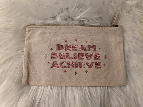 """Dream, Believe, Achieve"""