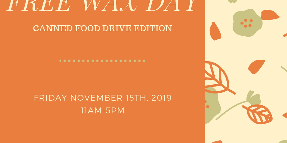 Free Wax Day: Canned Food Drive Edition