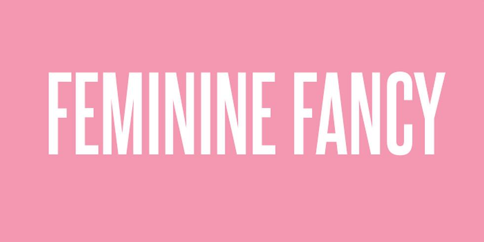 FEMININE FANCY