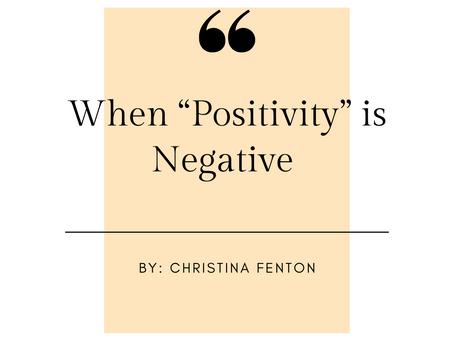"When ""Positivity"" is Negative"