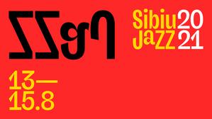 3 zile de jazz la Sibiu Jazz Festival 2021