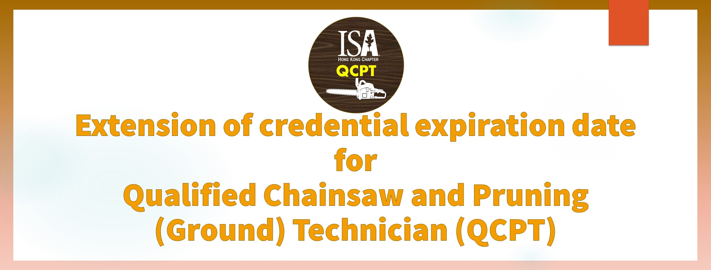 Extension of credential expiration date for Qualified Chainsaw & Pruning (Ground) Technician (QCPT)