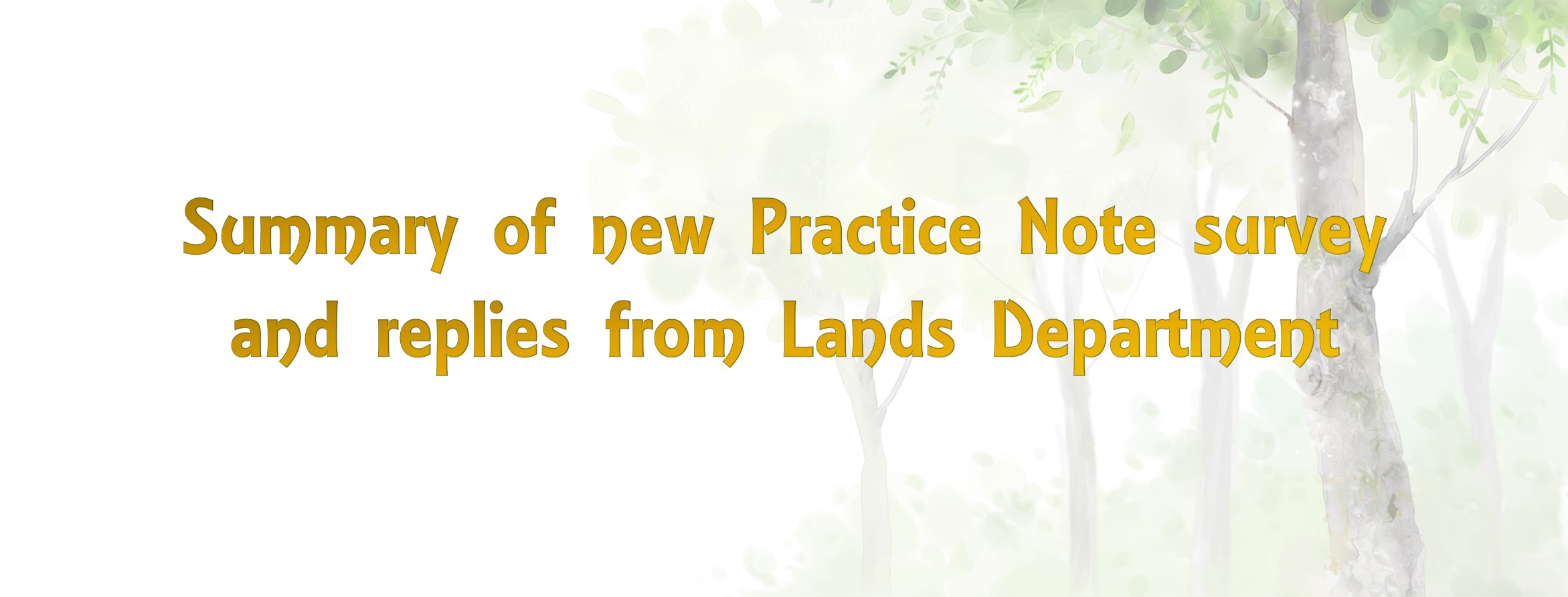 Summary of new Practice Note survey and replies from Lands Department
