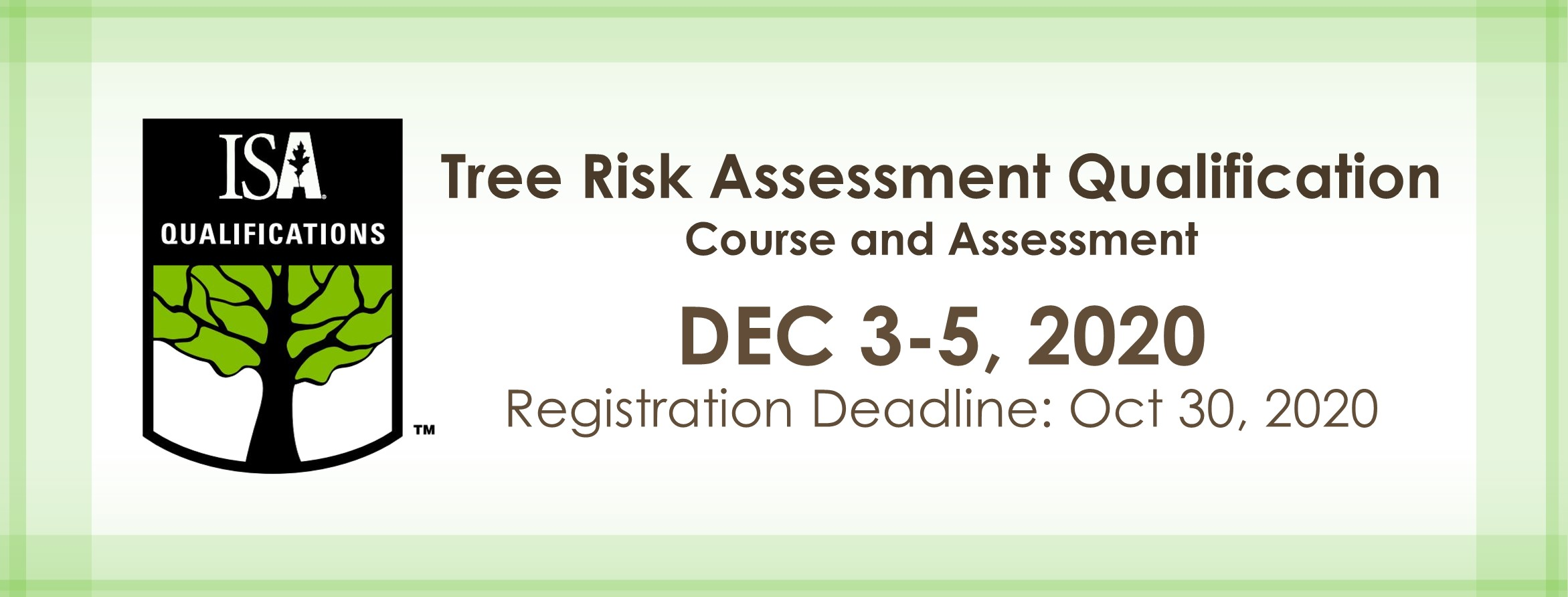 ISA Tree Risk Assessment Qualification course & assessment, Dec 3-5, 2020