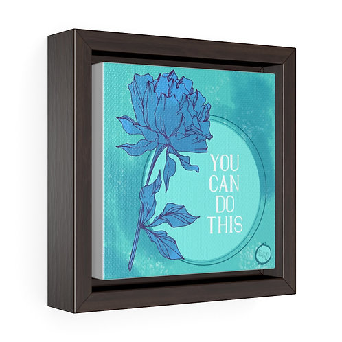 You Can Do This - Square Framed Canvas