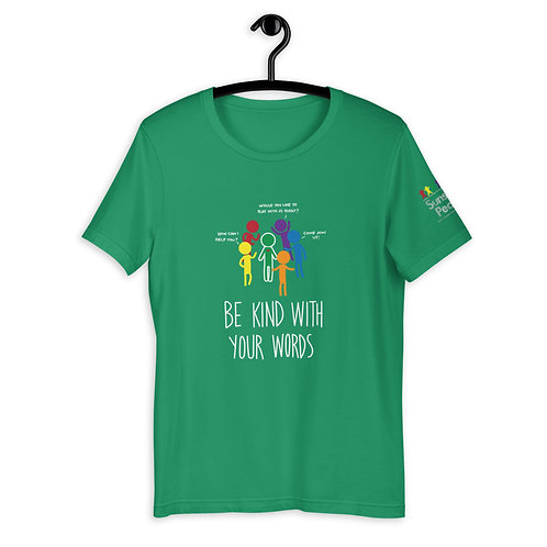 Be kind with your words - Dark Colours - ADULT - Unisex T-Shirt