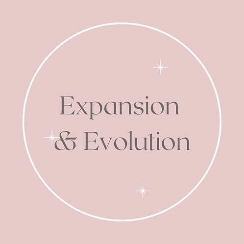 Expansion & Evolution (PD IN FULL - 3 MTHS)