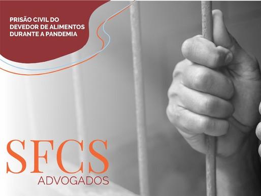 Prisão civil do devedor de alimentos durante a pandemia