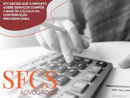 STF decide que o imposto sobre serviços compõe a base de cálculo da contribuição previdenciária