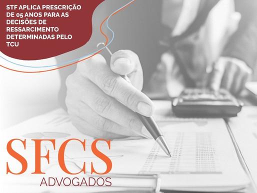 STF aplica prescrição de 05 anos para as decisões de ressarcimento determinadas pelo TCU