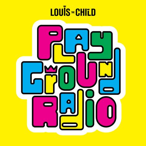 PLAYGROUND RADIO by LOUIS THE CHILD