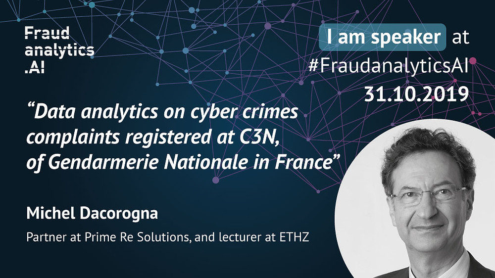 "Prof. Dr. Michel Dacorogna speaks the the Fraud analytics conference, taking place on October 31, 2019 in Yverdon-Les-Bains, Switezerland on ""Data analytics on cyber crimes complaints registered at C3N, of Gendarmerie Nationale in France."""