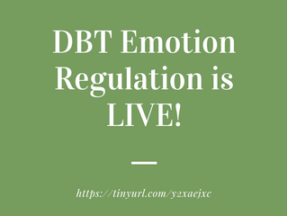 DBT Emotion Regulation is LIVE!