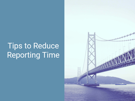 Tips to Reduce Reporting Time
