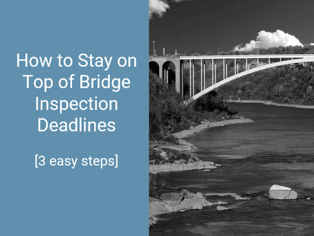 How to Stay on Top of Bridge Inspection Deadlines
