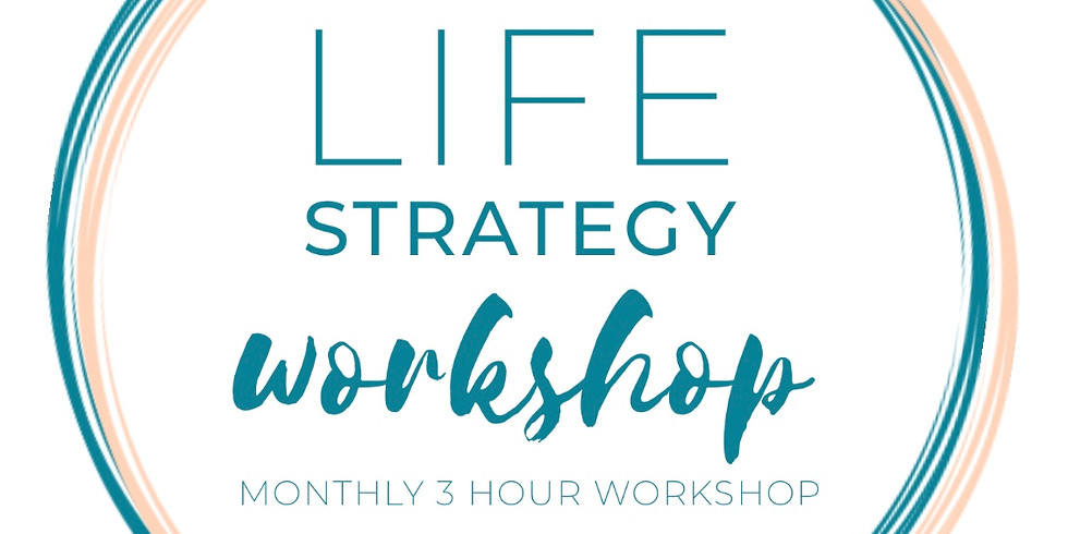Life Strategy Monthly Workshop