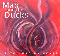 If You Had My heart - max and the Ducks