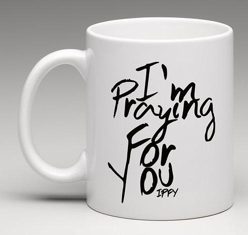 I'm Praying For You Mug