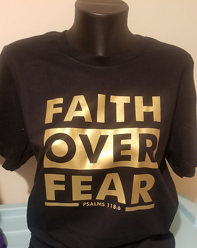 Faith Over Fear T-Shirt w/Gold Print