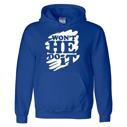 """Won""""t He Do It Hooded Sweatshirt"""