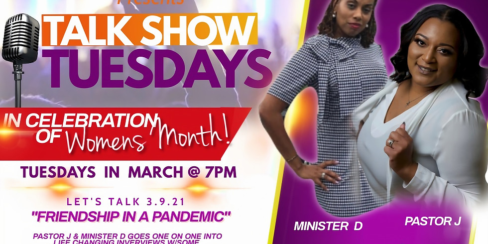 """3/9/21 Talk Show Tuesday: """"Friendship In A Pandemic"""""""
