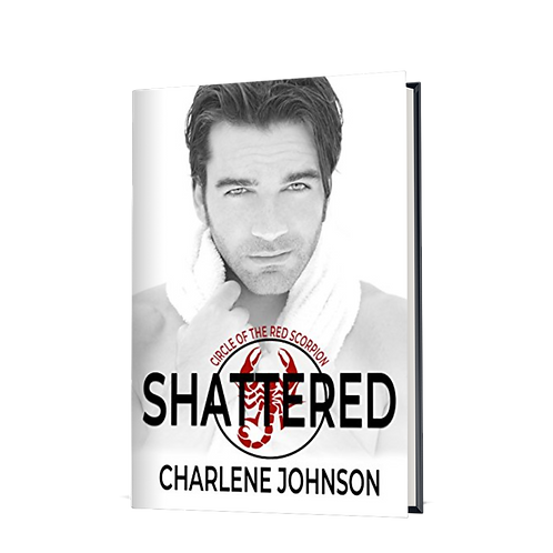 Shattered, Book 1, Circle of the Red Scorpion Series