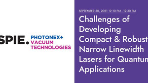 Highly Compact and Robust Narrow Linewidth Lasers for QT Applications   SPIE Photonex 2021