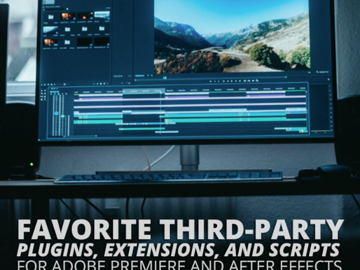 Favorite Third-Party Plugins, Extensions, and Scripts For Adobe Premiere and After Effects