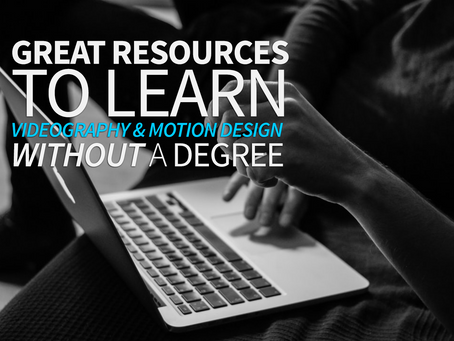 Great Resources to Learn Videography and Motion Design Without a Degree