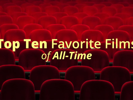 Top 10 Favorite Films of All-Time
