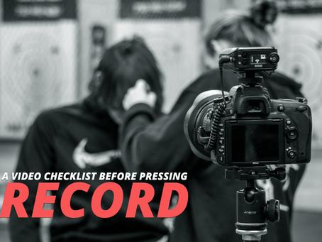 A Video Checklist Before Pressing Record
