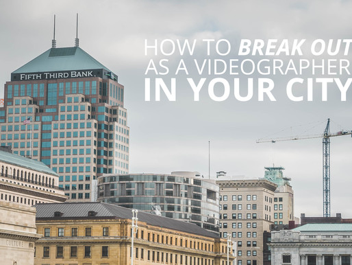 How to Break Out As a Videographer In Your City