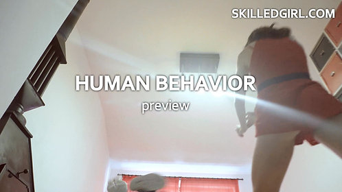 """HUMAN BEHAVIOR "" VIDEO"
